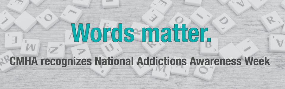 National Addictions Awareness Week (NAAW), November 12-18, 2017