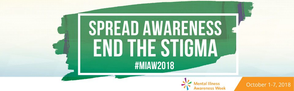 Mental Illness Awareness Week October 1-7, 2018